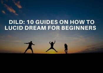 DILD: 10 Guides On How To Lucid Dream For Beginners - Lucid Dream Society