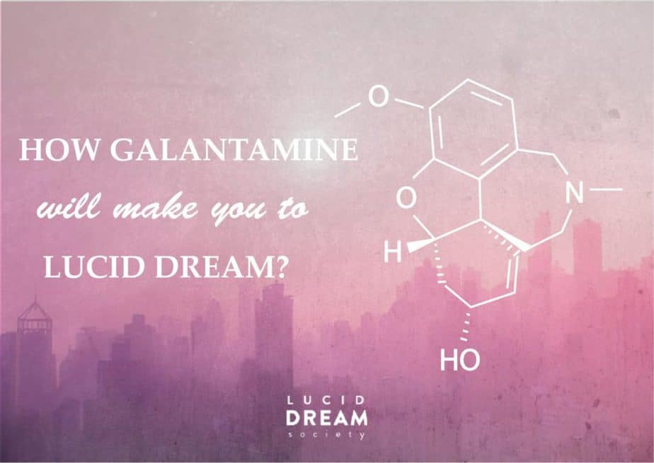 HOW GALANTAMINE WILL MAKE YOU TO LUCID DREAM - Lucid Dream Society