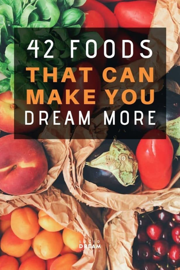42 Foods That can Make You Dream More - Lucid Dream Society