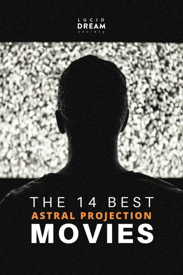 The 14 Best Astral Projection Movies (+trailers) - Lucid Dream Society
