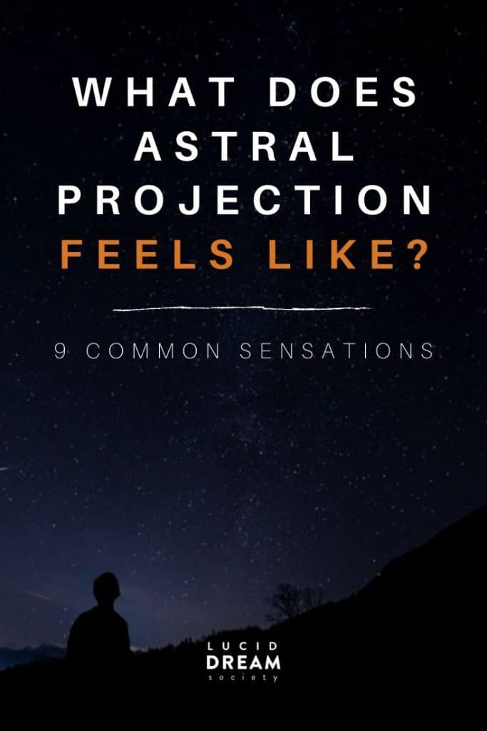What Does Astral Projection Feel Like: 9 common astral projecting signs - Lucid Dream Society