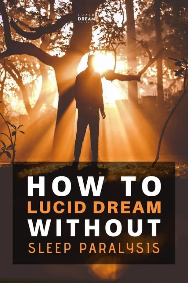 How To Lucid Dream Without Sleep Paralysis - Lucid Dream Society
