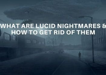 What Are Lucid Nightmares & How To Get Rid Of Them - Lucid Dream Society
