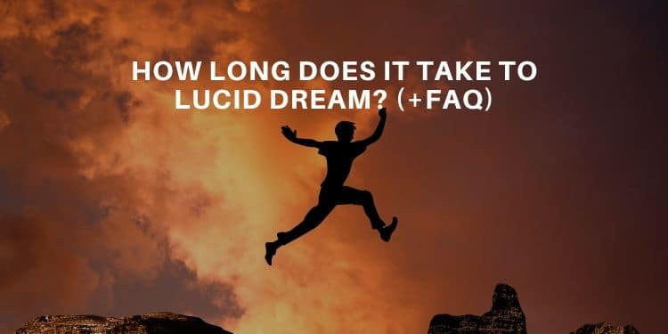 How long does it take to lucid dream - Lucid Dream Society